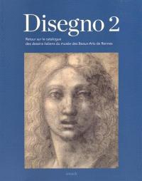 Disegno 2 : retour sur le catalogue des dessins italiens du Musée des beaux-arts de Rennes