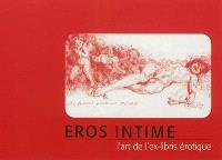 Eros intime : l'art de l'ex-libris érotique