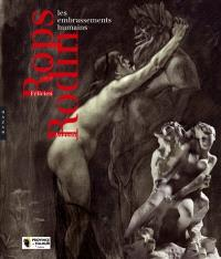 Félicien Rops et Auguste Rodin : embrassements humains : exposition, Namur, Musée Félicien Rops, du 1er octobre 2011 au 8 janvier 2012
