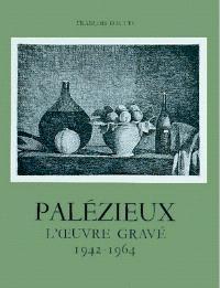 Gérard de Palézieux, catalogue raisonné : l'oeuvre gravé. Volume 1, 1942-1964