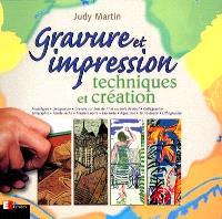 Gravure et impression : techniques et création