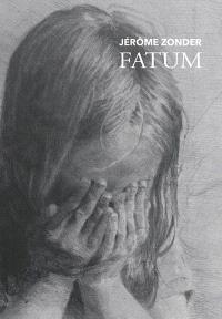 Jérôme Zonder : fatum