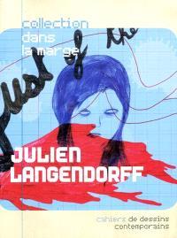 Julien Langendorff : cahiers de dessins contemporains