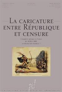 La caricature entre République et censure : l'imagerie satirique en France de 1830 à 1880 : un discours de résistance ?