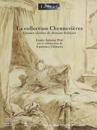 La collection Chennevières, quatre siècles de dessins français : histoire des collections du Musée du Louvre : exposition, Paris, Musée du Louvre, 8 mars-7 juin 2007