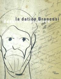 La dation Brancusi : dessins et archives : exposition au Centre Pompidou Galerie d'art graphique, 25 juin-15 sept. 2003