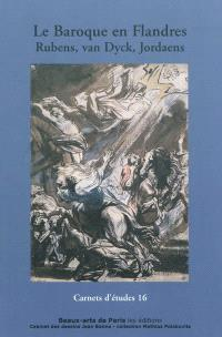 Le baroque en Flandres : Rubens, Van Dyck, Jordaens