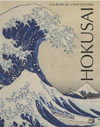 Le Japon vu par Hokusai : l'album de l'exposition