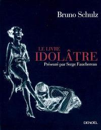Le livre idolâtre
