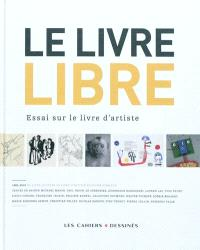 Le livre libre : essai sur le livre d'artiste