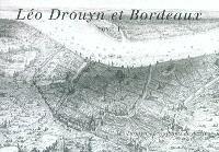 Léo Drouyn, les albums de dessins. Volume 17, Léo Drouyn et Bordeaux