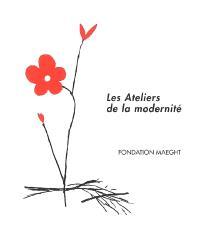 Les ateliers de la modernité : peintures, sculptures, chefs-d'oeuvre gravés : exposition, Saint-Paul, Fondation Marguerite et Aimé Maeght, 3 juillet-13 novembre 2005