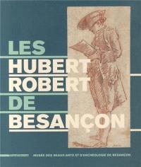 Les Hubert Robert de Besançon