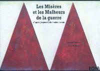 Les misères et les malheurs de la guerre : d'après Jacques Callot, noble lorrain
