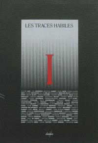 Les traces habiles. Volume 1
