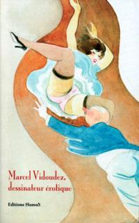 Marcel Vidoudez. Volume 2, Marcel Vidoudez, dessinateur érotique