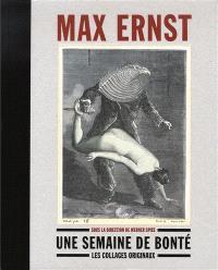 Max Ernst, Une semaine de bonté : les collages originaux : Madrid, Fundacion Mapfre, 11 février-31 mai 2009, Paris, Musée d'Orsay, 29 juin-13 septembre 2009