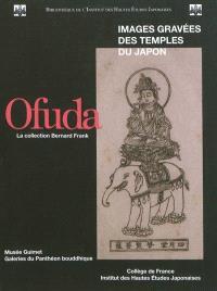 Ofuda : images gravées des temples du Japon : la collection Bernard Frank