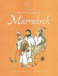 Petits plaisirs de Marrakech : carnet de voyage