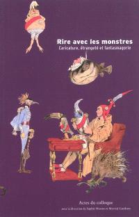 Rire avec les monstres : caricature, étrangeté et fantasmagorie : actes du colloque organisé au musée de Beaux-Arts de Nancy les 11 et 12 décembre 2009