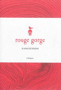 Rouge gorge. n° 12, Rouge gorge : 10 ans de dessin