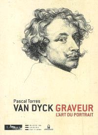 Van Dyck graveur : l'art du portrait