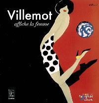 Villemot affiche la femme : exposition, Musée de Trouville-sur-Mer, 14 oct. 2006-28 janv. 2007