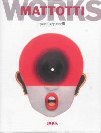 Works : pastels = Works : pastelli