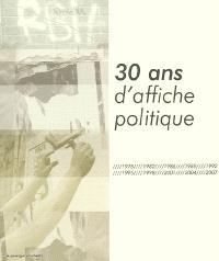 30 ans d'affiche politique : 1978-2007