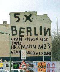 5 x Berlin : Cyan, Anschlaege, Fons Hickmann m23, Atak, Angela Lorenz