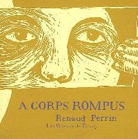 A corps rompus