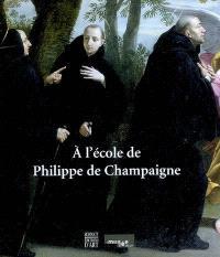 A l'école de Philippe de Champaigne : exposition, Musée d'Evreux, 18 nov. 2007-17 févr. 2008