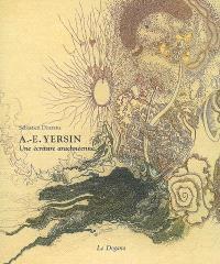A.-E. Yersin : une écriture arachnéenne