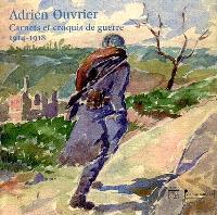 Adrien Ouvrier, carnets et croquis de guerre 1914-1918