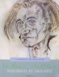 Antonin Artaud : portraits et gris-gris; Suivi de Artaud-Balthus; Suivi de Artaud-Graffiti