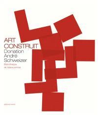 Art construit : donation André Schweizer : bibliothèque de Valenciennes