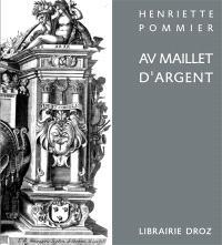 Au Maillet d'argent : Jacques Fornazeris, graveur et éditeur d'estampes, Turin-Lyon (vers 1585-1619?)