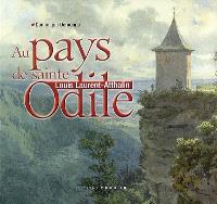 Au pays de sainte Odile : Louis Laurent-Atthalin
