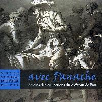 Avec panache : dessins des collections du château de Pau : exposition, Musée national du château de Pau, 24 nov. 2007-24 févr. 2008