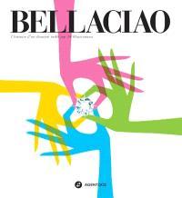 Bellaciao : une histoire imaginée par Fred Bernard et taillée par 24 illustrateurs d'Agent 002