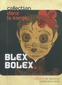 Blex Bolex, fétiches