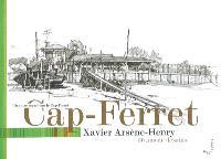 Cap-Ferret : un autre regard sur le Cap-Ferret, 50 ans de dessins
