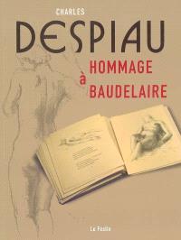 Charles Despiau : hommage à Baudelaire : Musée des beaux-arts de Bordeaux, 18 juin-18 septembre 2005, Musée des beaux-arts de Libourne, 18 juin-18 septembre 2005, Musée Despiau Wlérick, Mont-de-Marsan, 8 octobre-16 janvier 2006