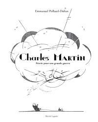 Charles Martin : féerie pour une grande guerre