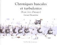 Chroniques bancales et turbulentes : beau livre d'images