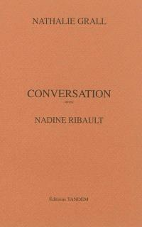 Conversation avec Nadine Ribault