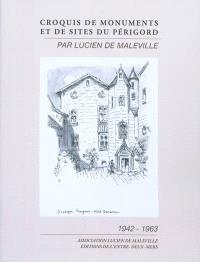 Croquis de monuments et de sites du Périgord, par Lucien de Maleville : 1942-1963