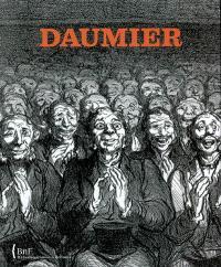 Daumier : l'écriture du lithographe : exposition, Bibliothèque nationale de France, galerie Mazarine, 4 mars-8 juin 2008