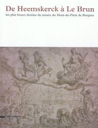 De Heemskerck à Le Brun : les plus beaux dessins du Mont-de-Piété de Bergues