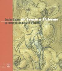 De Venise à Palerme : dessins italiens du Musée des beaux-arts d'Orléans : exposition, Orléans, Musée des beaux-arts, 14 nov. 2003-mars 2004